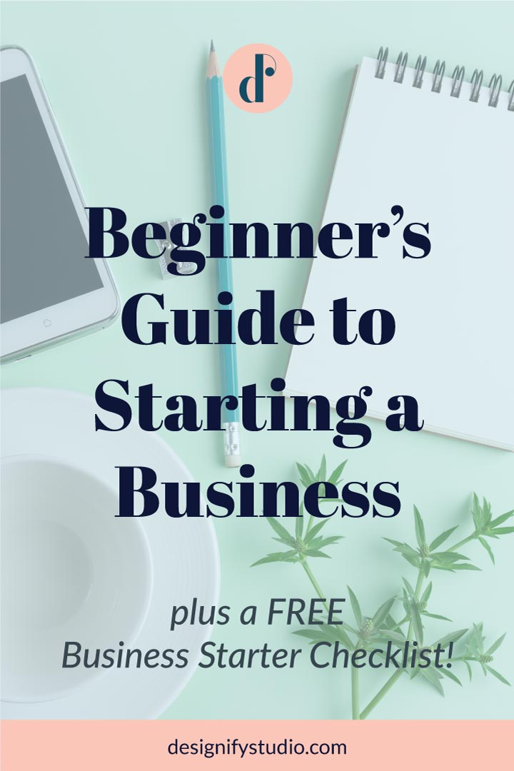 Beginner's Guide to Starting a Business - Designify Studio